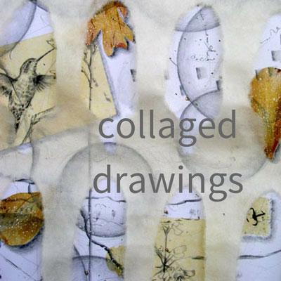 Kathleen O'Brien Collaged Drawings art portfolio